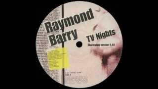 Raymond Barry - TV Nights ( Electrodub version )