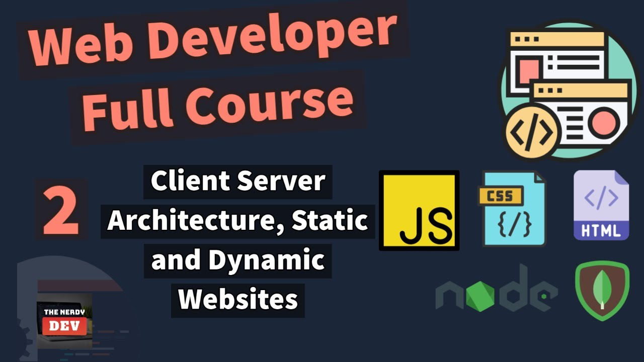 Web Developer Full Course : Client Server Architecture, Static and Dynamic Websites