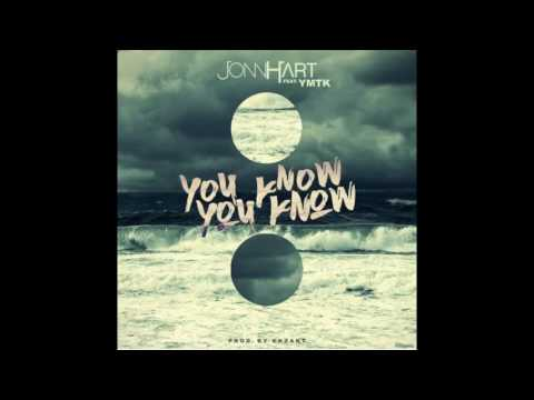"""JONN HART - """"YOU KNOW YOU KNOW"""" (FT. YMTK)(prod. By EKZAKT)"""