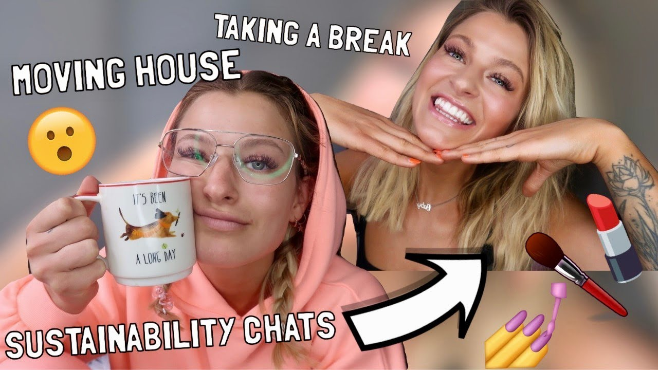 CHATTY GRWM: TAKING A BREAK FROM YOUTUBE, MOVING HOUSE & MY THOUGHTS ON SUSTAINABILITY...