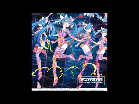 DECORATOR (TeddyLoid remix)