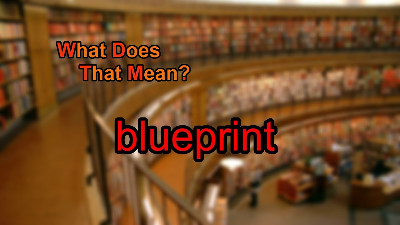 What does blueprint mean youtube what does blueprint mean malvernweather Choice Image