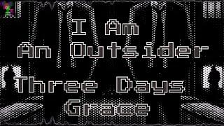 [Nightcore] I Am An Outsider - Three Days Grace
