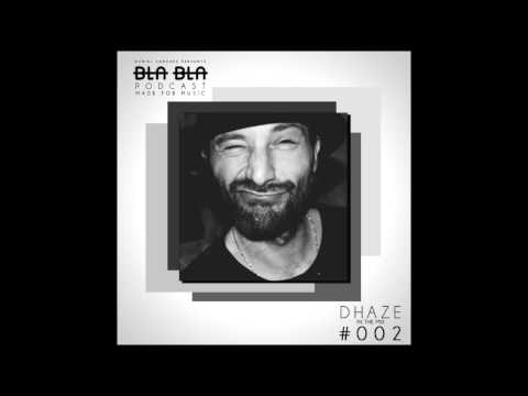 BLA BLA PODCAST #002 DHAZE IN THE MIX