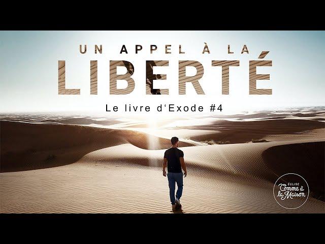 Un appel à la liberté : livre d'Exode #4 | Message de l'Église Comme à la Maison