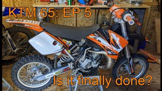 KTM 65 Ep 5: Finally done? **some riding footage at the end**