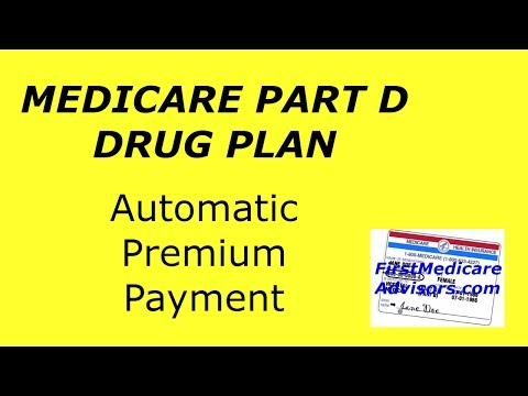 MEDICARE PART D DRUG PLAN - Automatic Premium Payment