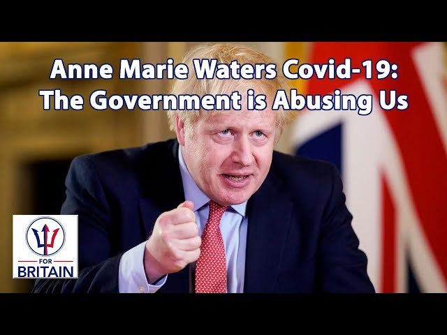 Covid-19: The Government is Abusing Us // Anne Marie Waters // For Britain