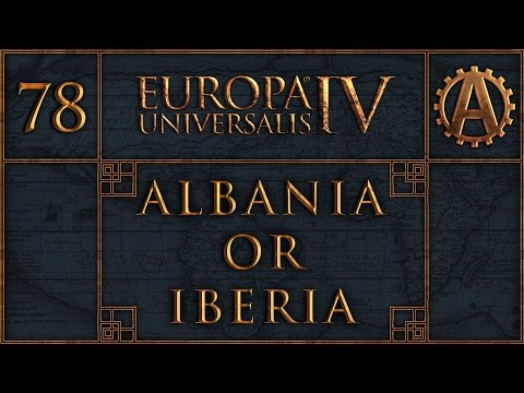 EUIV Albania or Iberia 78