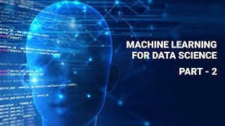 Machine Learning for Data Science Part 2 | Machine Learning Tutorial for Beginners 2018