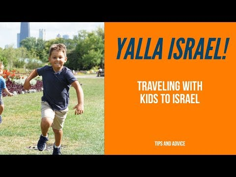 Traveling with kids to Israel