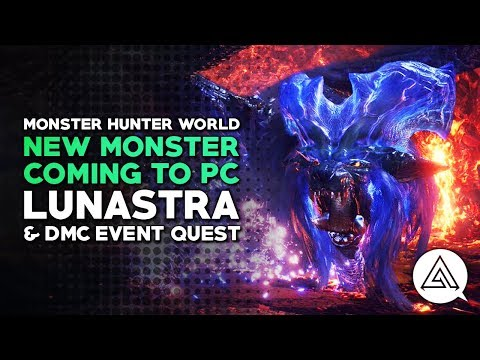 Monster Hunter World | New Monster for PC LUNASTRA & DMC Event Quest