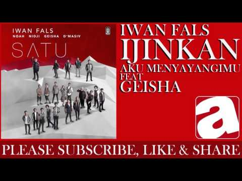 Iwan Fals - Ijinkan Aku Menyayangimu (feat. Geisha)