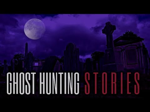 6 TRUE Scary Ghost Hunting Stories