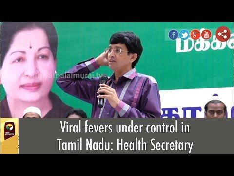 Viral fevers under control in Tamil Nadu: Health Secretary