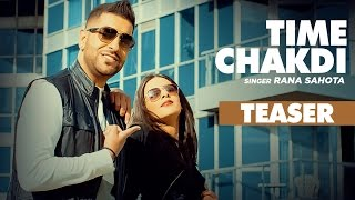 Download Hindi Video Songs - Rana Sahota: Time Chakdi (Song Teaser) | Full Song Releasing on 13 December