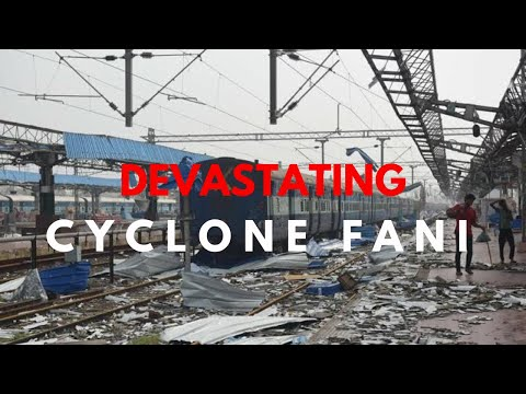DEVASTATING CYCLONE 'FANI' IN ODISHA