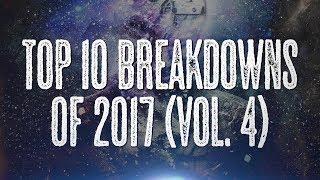 Top 10 Breakdowns 2017 (Vol. 4)