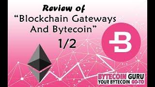 "Bytecoin's BIGGEST OBSTACLE- ""Blockchain Gateways & Bytecoin"" Pt1"