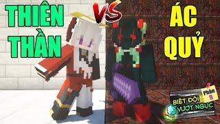 Minecraft Biệt Đội Vượt Ngục (PHẦN 9) #10- ÁC QUỶ VS THIÊN THẦN - AI MẠNH HƠN ? 😈 vs 😇