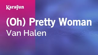(Oh) Pretty Woman - Van Halen | Karaoke Version | KaraFun