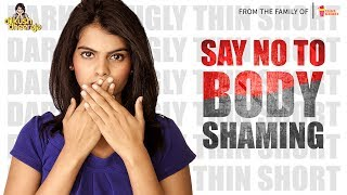 SAY NO to Body Shaming   Dilkush Dheeraja   Chai Bisket