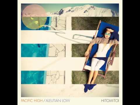 一十三十一『Pacific High / Aleutian Low』試聴ダイジェスト