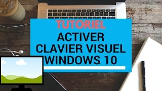 Astuce : Activer le Clavier Visuel de Windows 10 / 8 / 7