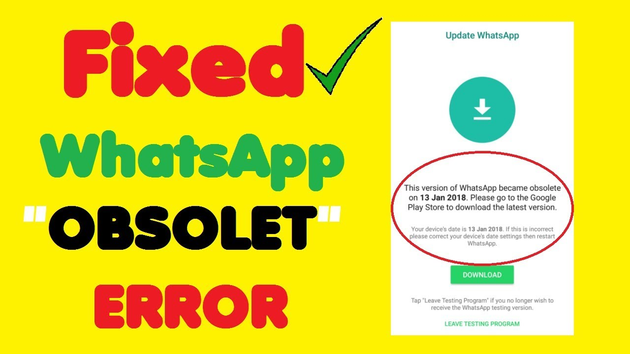 [Fixed] WhatsApp 'Obsolete' Error : Here's How I Solved Whatsapp Version Is  Too Old Error
