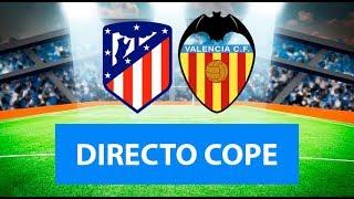 (SOLO AUDIO) Directo del Atlético de Madrid 3-2 Valencia en Tiempo de Juego COPE