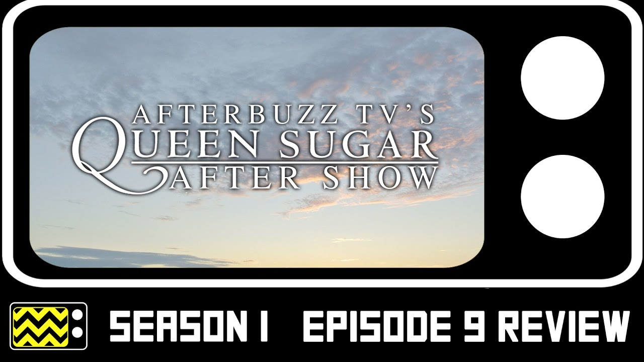 Download Queen Sugar Season 1 Episode 9 Review w/ Dondre Whitfield   AfterBuzz TV