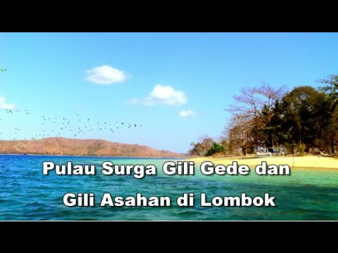 Wisata Indonesia : Gili Gede dan Gili Asahan. Pulau Surga Lombok Indonesia, Mopon ID