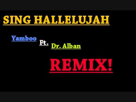 sing hallelujah yamboo feat dr alban remix youtube. Black Bedroom Furniture Sets. Home Design Ideas