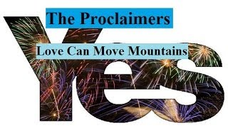 The Proclaimers-Love Can Move Mountains-Lyrics