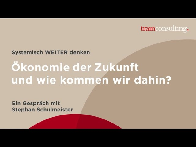 Ökonomie der Zukunft und wie kommen wir da hin?