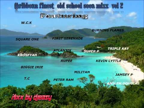 SOCA old school (CARIBBEAN BEST) mixx  vol 2 by djeasy