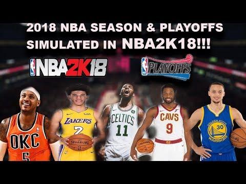 SIMULATING THE 2018 NBA SEASON & PLAYOFFS IN NBA2K18!!!