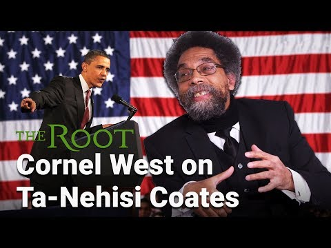 What is Cornel West's Issue with Ta-Nehisi Coates?