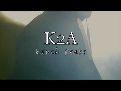"K2A ""Bench Press"" (Official Music Video)"