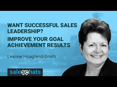 #SalesChats Ep. 42- Sales Leaders- Improve your Goal Achievement Results w- Leanne Hoagland-Smith