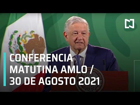 AMLO Conferencia Hoy / 30 de agosto 2021