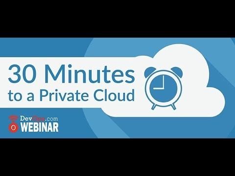30 Minutes to a Private Cloud