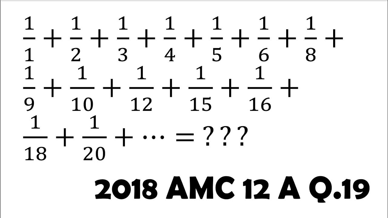 Can You Evaluate This Infinite Summation? (2018 AMC 12 A Problem 19)