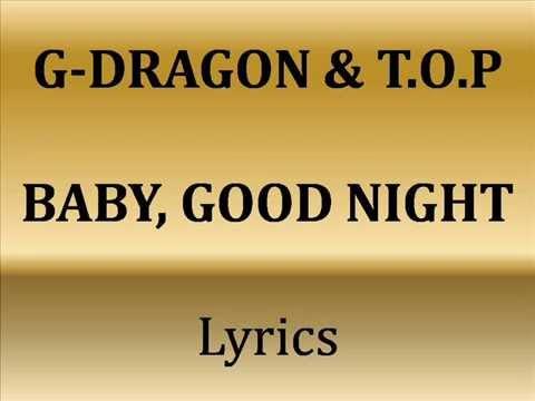 G-DRAGON & T.O.P - Baby, Good Night (Lyrics)