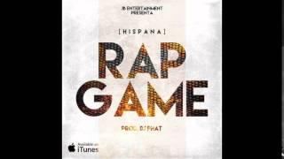 HISPANA - RAP GAME - PROD. DJ PHAT
