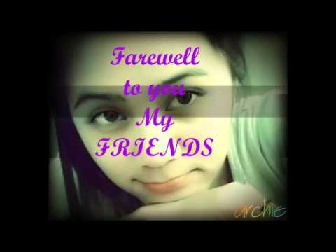Farewell to you My FRIENDS