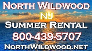 North Wildwood Rentals   Call 800 439 5707   Newly Remodeled! Summer Vacation Rentals