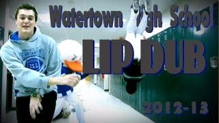 Watertown HS Lip Dub 2013 with Harlem Shake