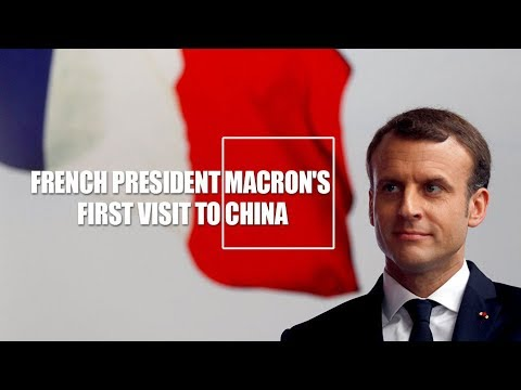 Live: French President Macron's first official visit to China法国总统马克龙访华