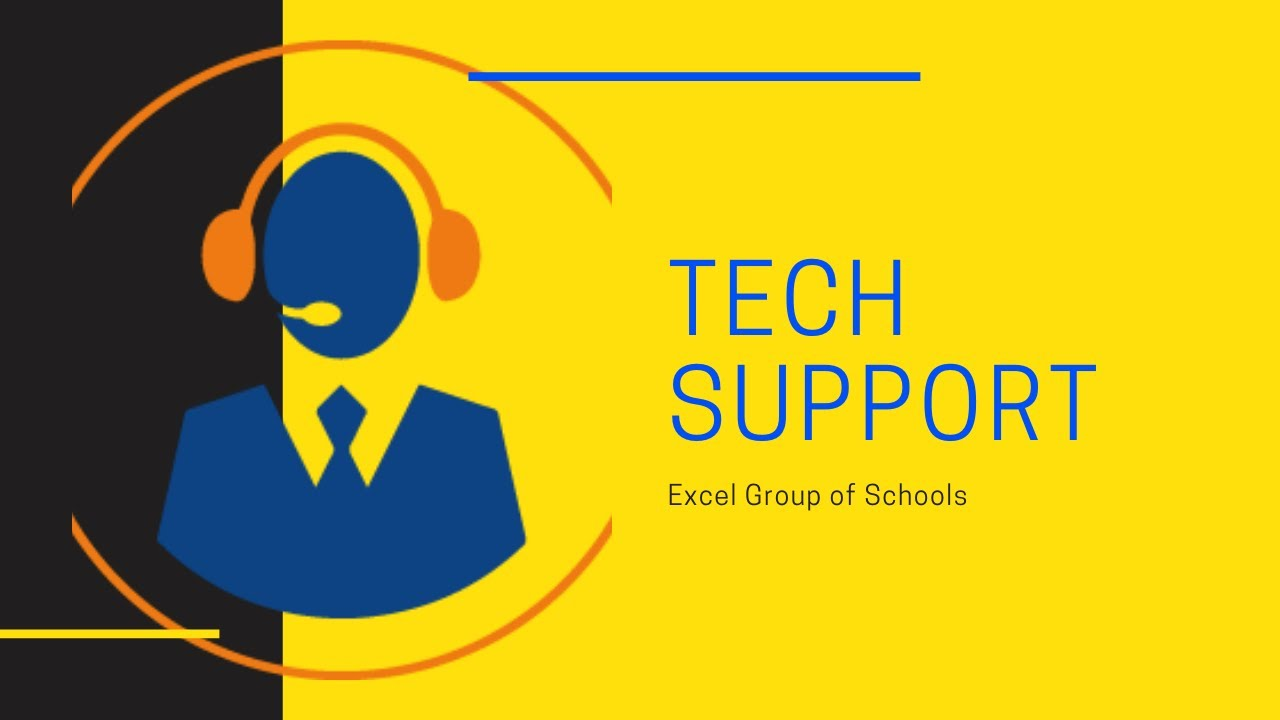 Tech Support | Excel's E-learning platform |  Google Classroom | Excel Group of Schools